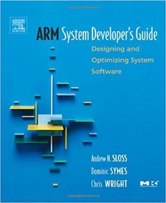 - ARM System Developer's Guide