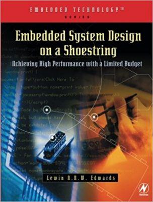 - Embedded System Design on a Shoestring