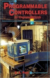 - Programmable Controllers: An Engineer's Guide