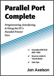 - Parallel Port Complete: Programming, Interfacing, & Using the PC's Parallel Printer Port