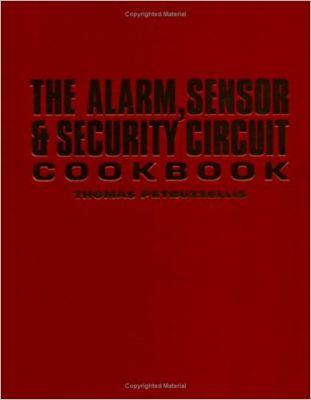 The Alarm, Sensor & Security Circuit Cookbook